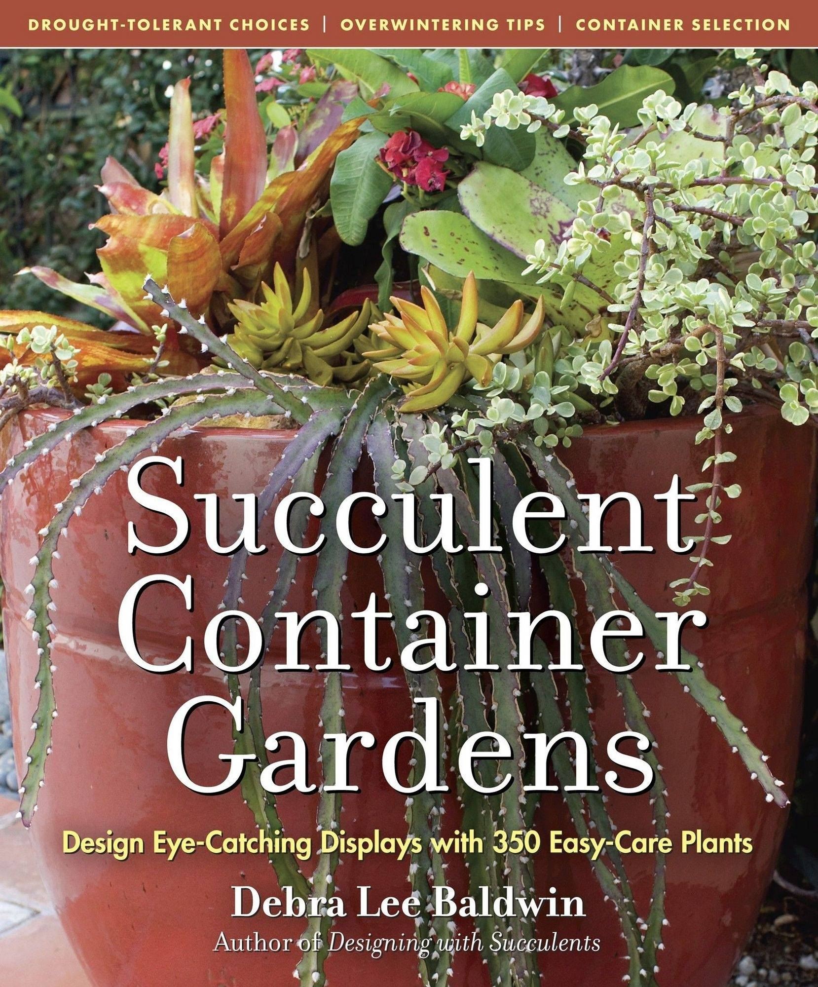 """ Succulent Container Gardens,"" by Debra Lee Baldwin."