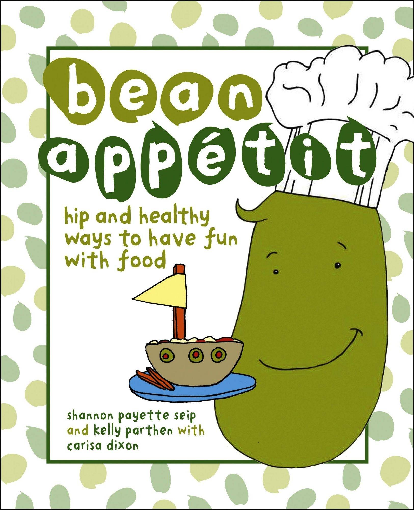 """Bean Appetit"" by Shannon Payette Seip and Kelly Parthen"