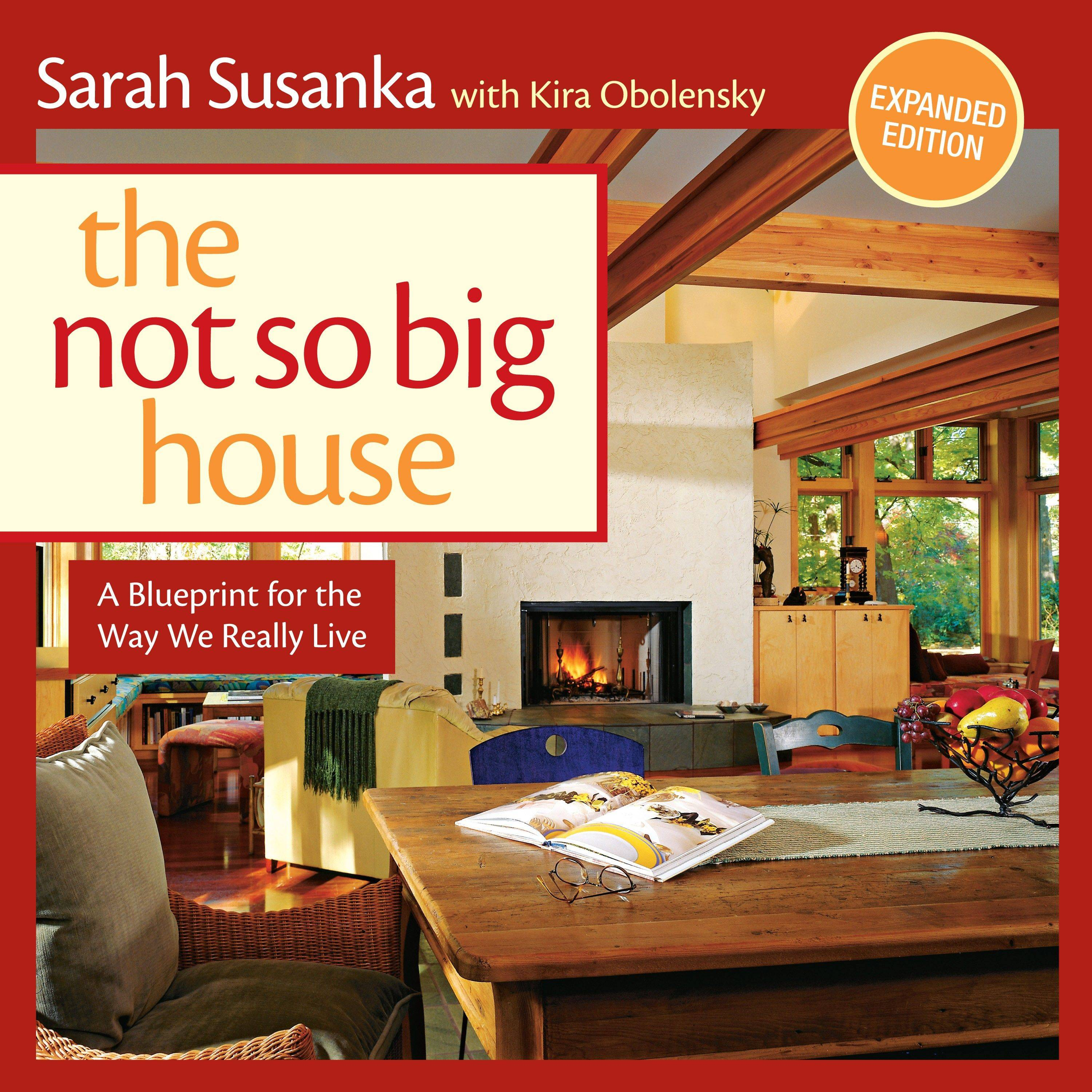 Sarah Susanka's first book was republished a few years ago by The Taunton Press.