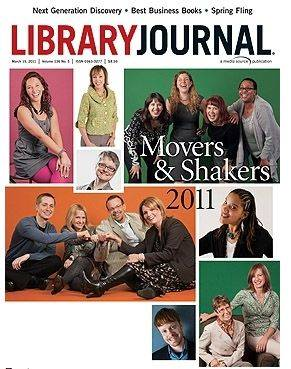 The 2011 Movers and Shakers are featured on the cover of Library Journal.