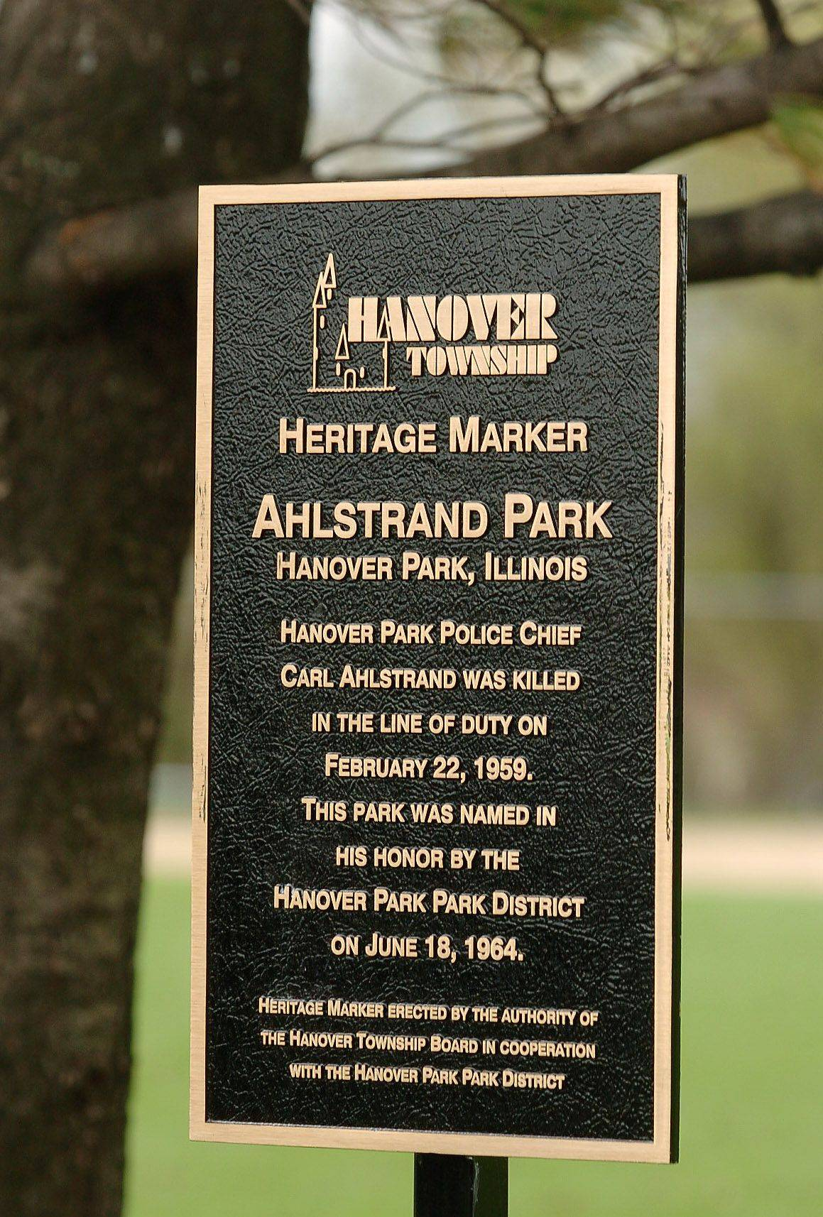 Hanover Park and Hanover Township officials dedicated a marker at Ahlstrand Park commemorating the park's namesake, Carl Ahlstrand, former Hanover Park police chief who was killed in the line of duty in 1959.
