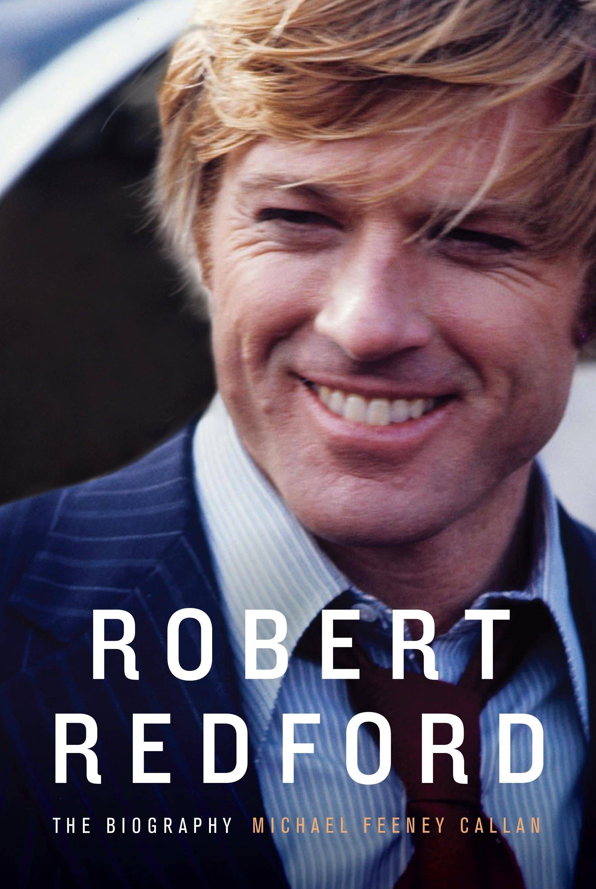 """Robert Redford: The Biography"" by Michael Feeney Callan"
