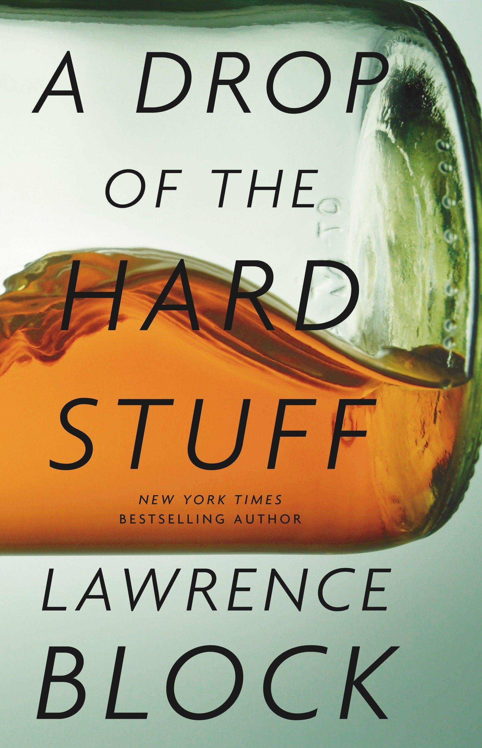 """A Drop of the Hard Stuff"" by Lawrence Block"