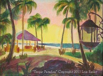 "Artist Lois Easley based ""Tropical Paradise"" on a photo she had taken and completed it in a recent workshop conducted by the renowned watercolor artist Tom Lynch at the DuPage Art League in Wheaton."