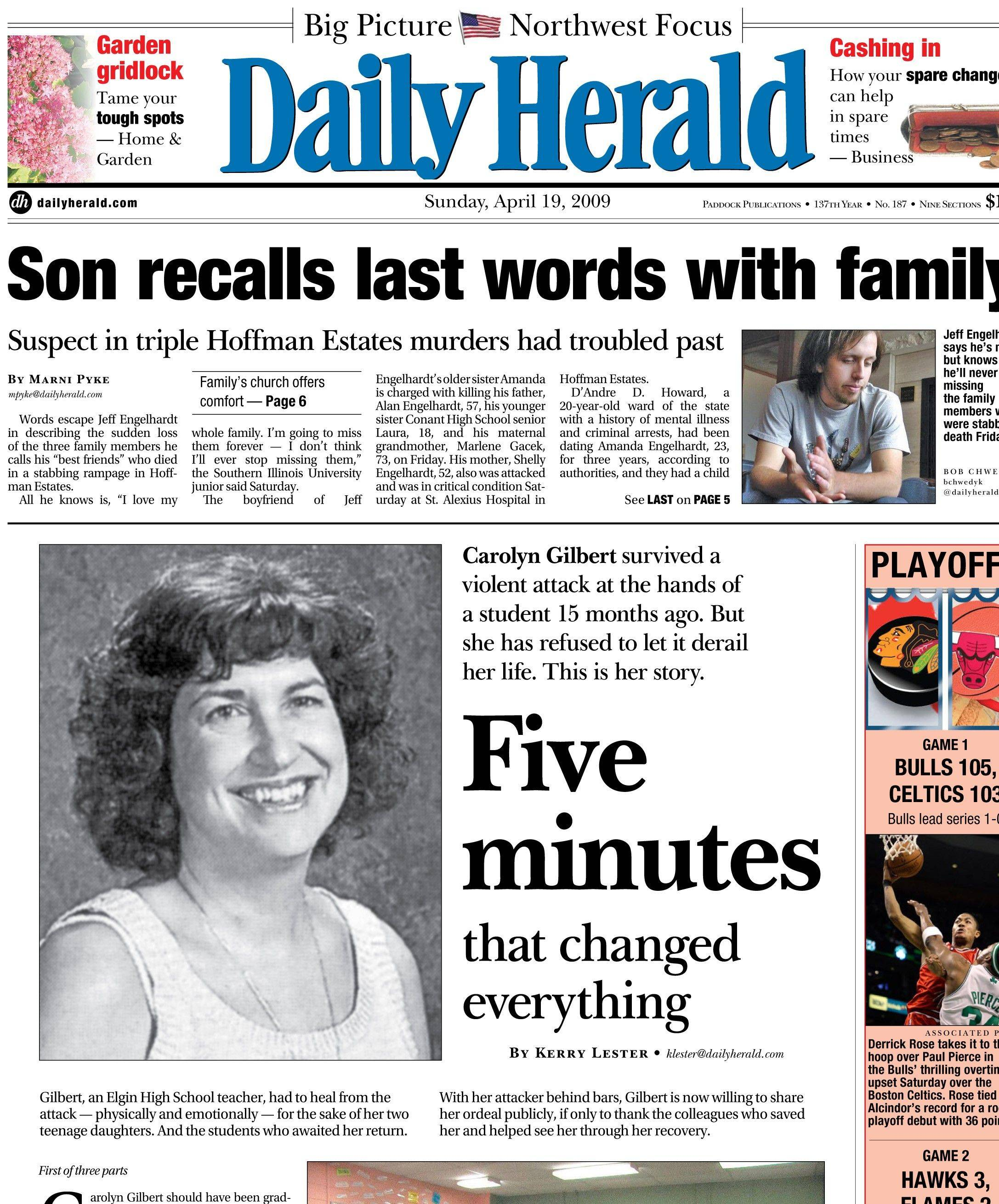 The Daily Herald first profiled the attack, recovery and return to teaching of Elgin High teacher Carolyn Gilbert in a three-day series in April 2009.""