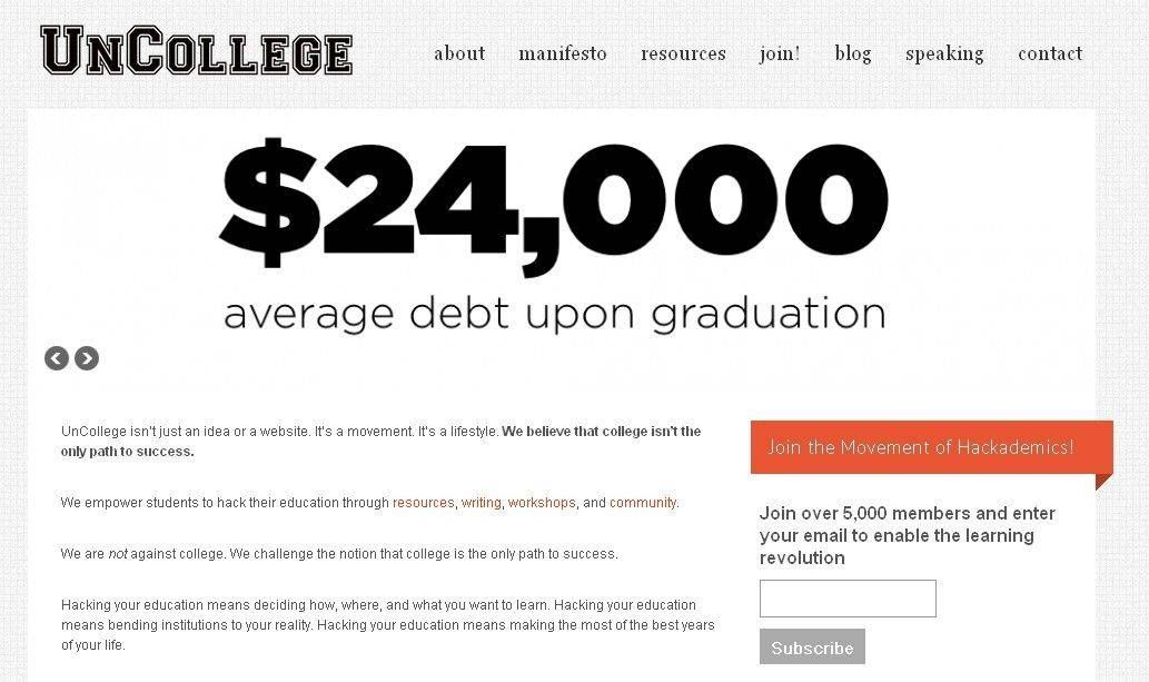 UnCollege�s Dale Stephens says that �there are over 19 million college students in the United States, each graduating with an average of $24,000 in debt.�