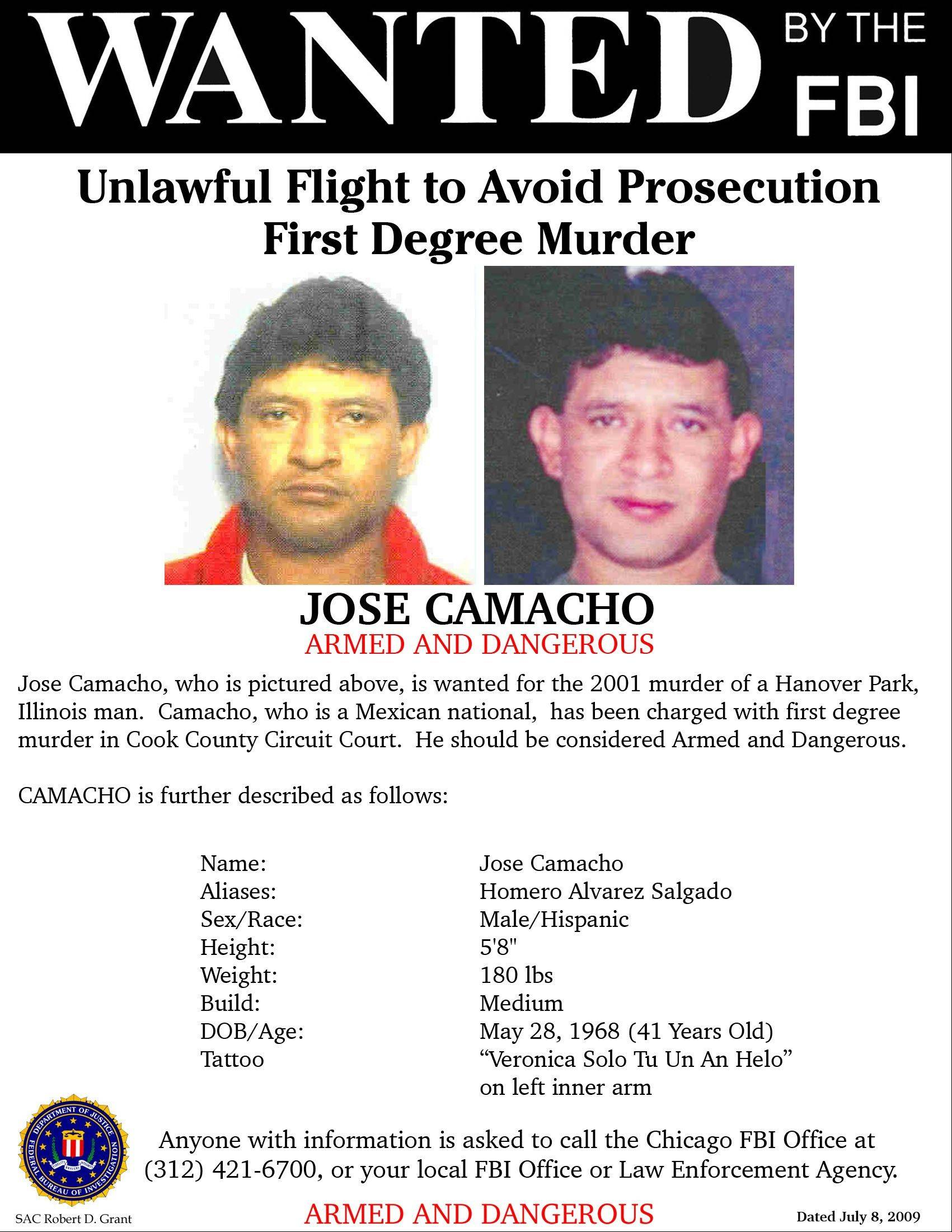 Fugitive Jose Camacho, profiled in this FBI wanted poster, has been captured in Mexico and now faces extradition back to Illinois, where he faces first-degree murder charge. Camacho is accused of killing a 28-year-old Hanover Park man found dead in a Schaumburg pond on May 25, 2001.