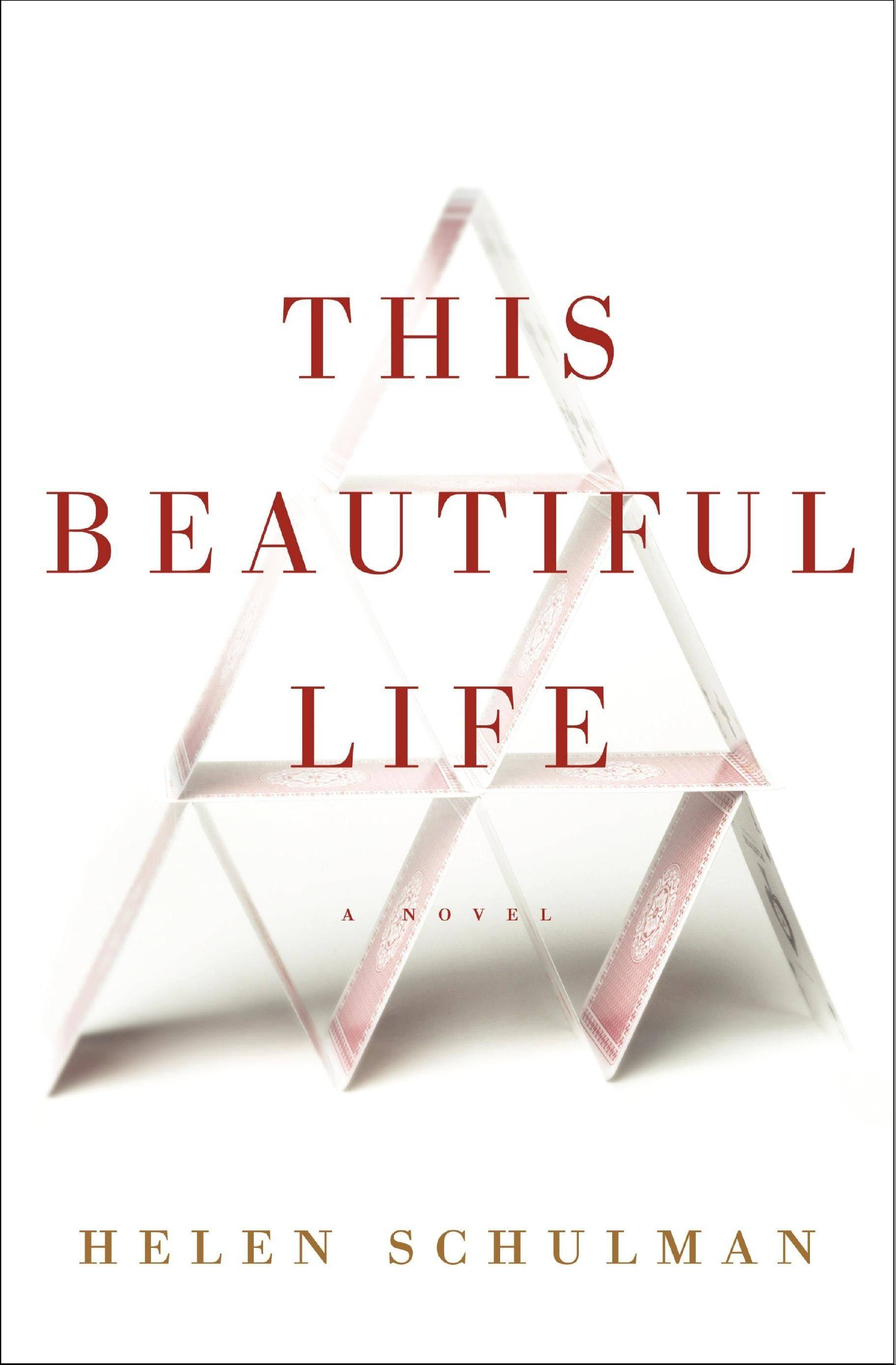 """This Beautiful Life"" by Helen Schulman"