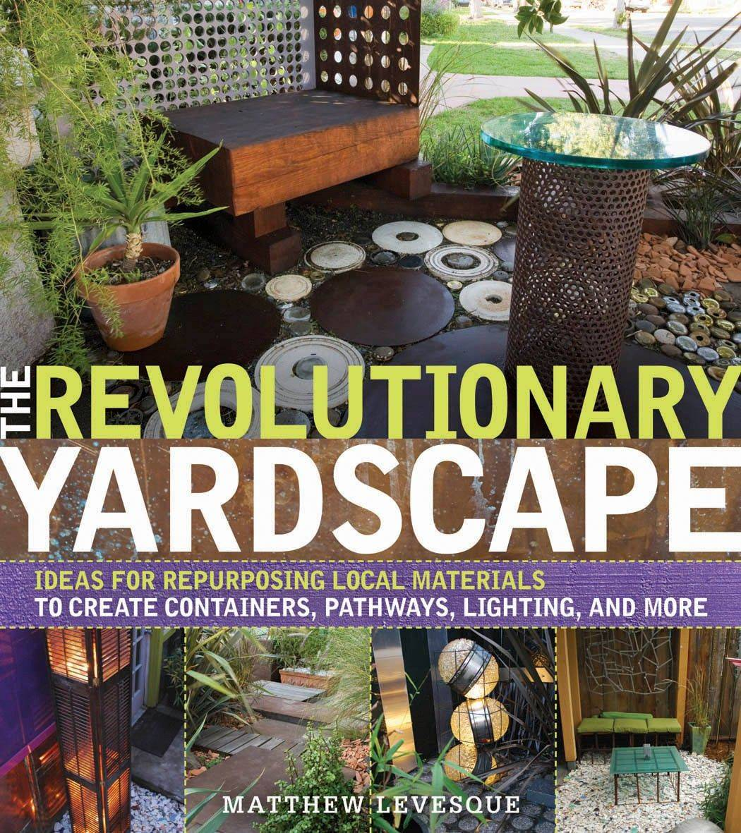 This book cover image courtesy of Timber Press shows the cover of �The Revolutionary Yardscape,� by Matthew Levesque. Trash talk has helped Levesque fashion an inventive career in garden design. (AP Photo/Timber Press)