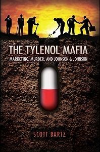 """The Tylenol Mafia,"" a self-published book by former Johnson & Johnson employee Scott Bartz, is being released today. It claims the Tylenol cyanide poisonings, which killed seven people in the Chicago area in 1982, took place in the Johnson & Johnson production and distribution channels."