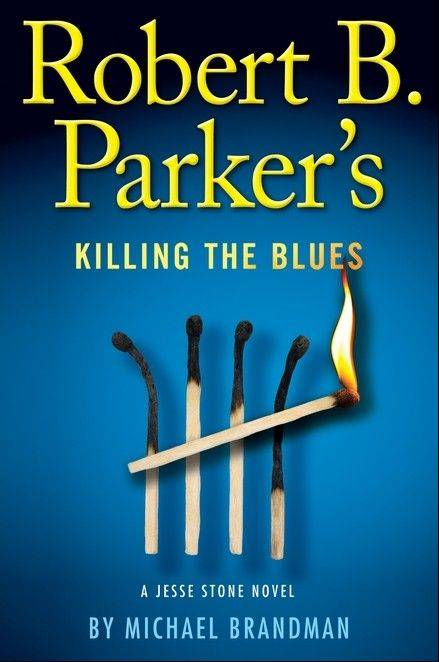 """Robert B. Parker's Killing the Blues"" by Michael Brandman"