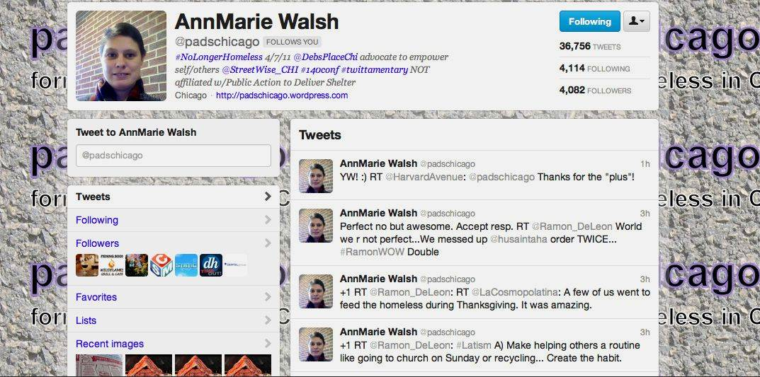 AnnMarie Walsh's twitter account @padschicago has more than 36,000 tweets to 4,079 followers. Walsh said she uses a graphic from a photograph of the concrete wall she slept next to in Arlington Heights as the background image for her most of her social media accounts.