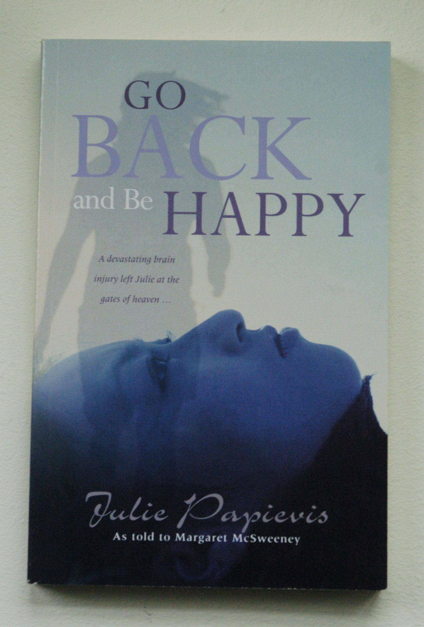 """Go Back and Be Happy"" tells the story of Julie Papievis of Lombard."