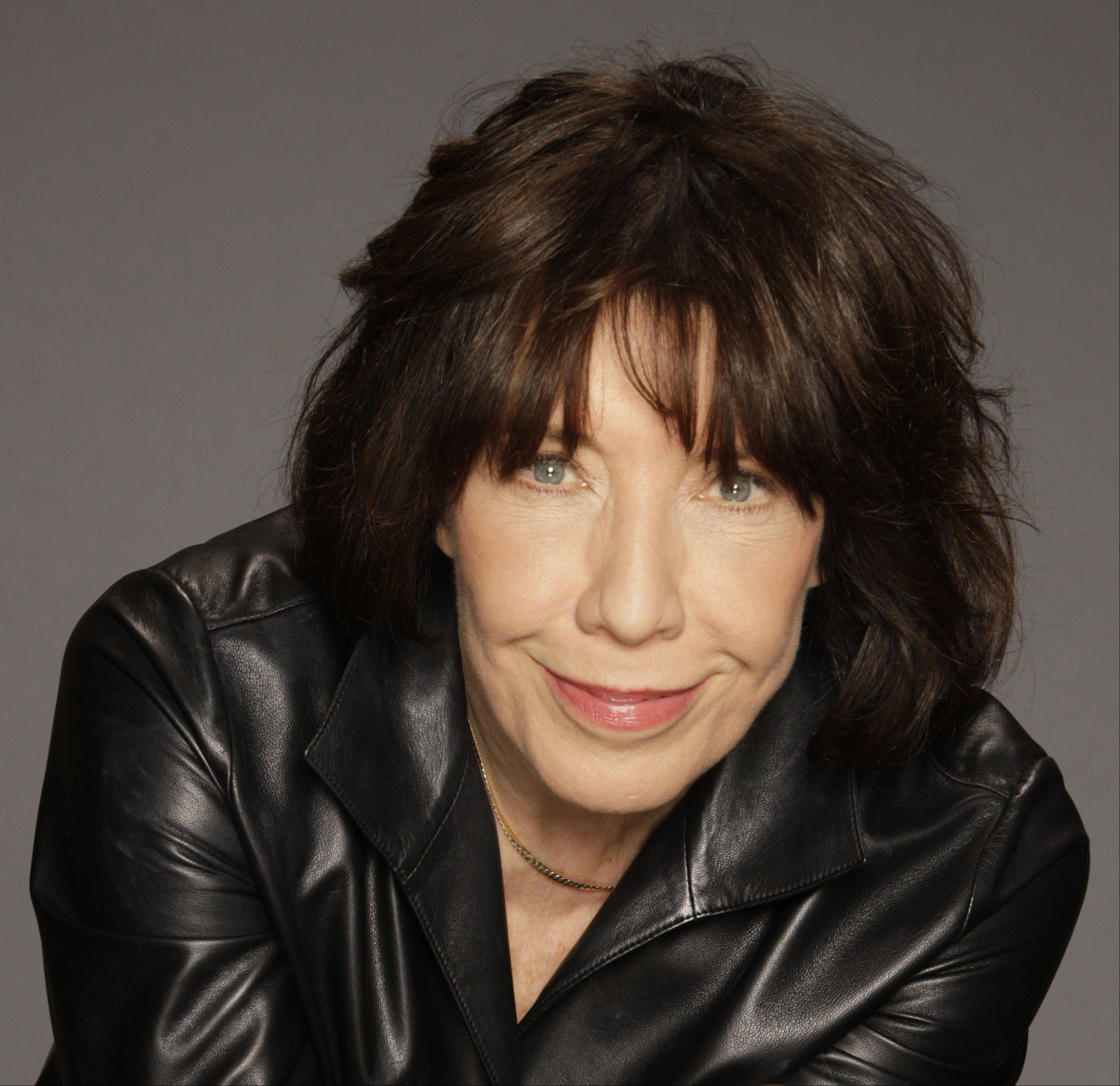 Comedian and actress Lily Tomlin headlines at the North Shore Center for the Performing Arts in Skokie.