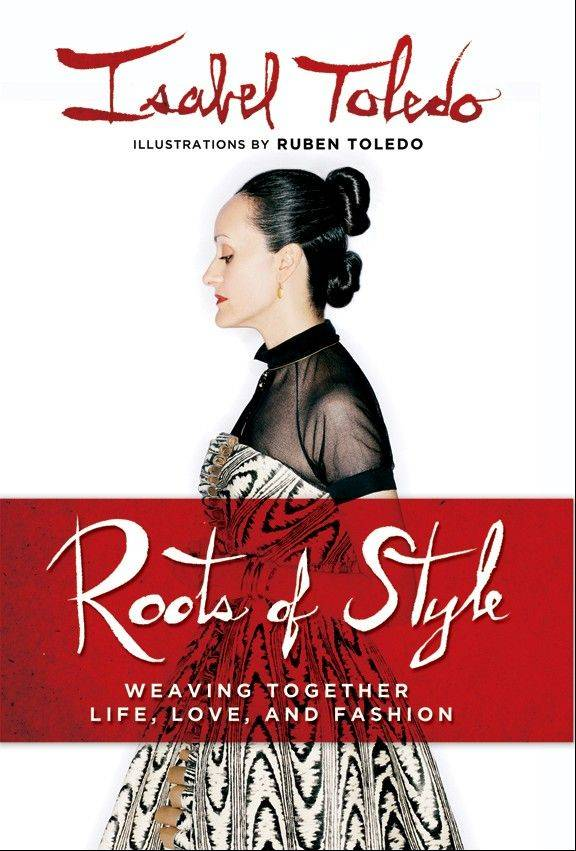 """Roots of Style: Weaving Together Life, Love, and Fashion"" by Isabel Toledo"