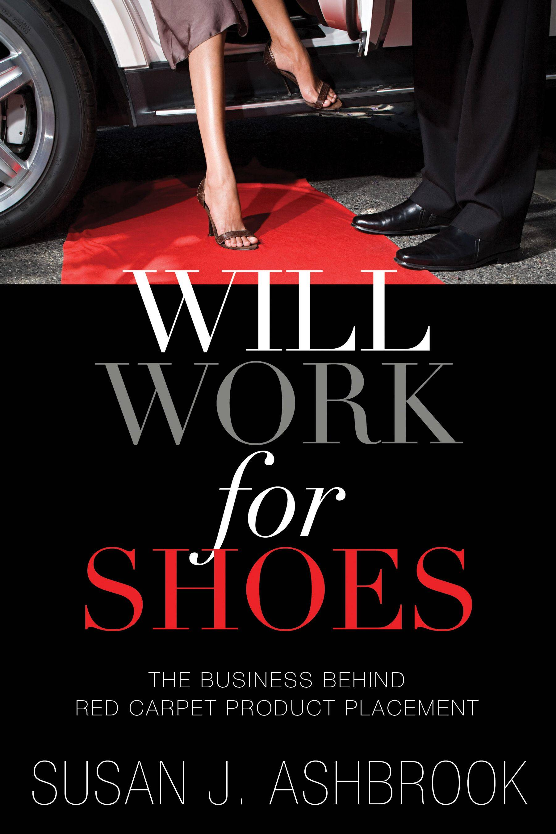 """Will Work for Shoes: The Business Behind Red Carpet Placement"" is the new book by celebrity stylist and Arlington Heights native Susan J. Ashbrook."