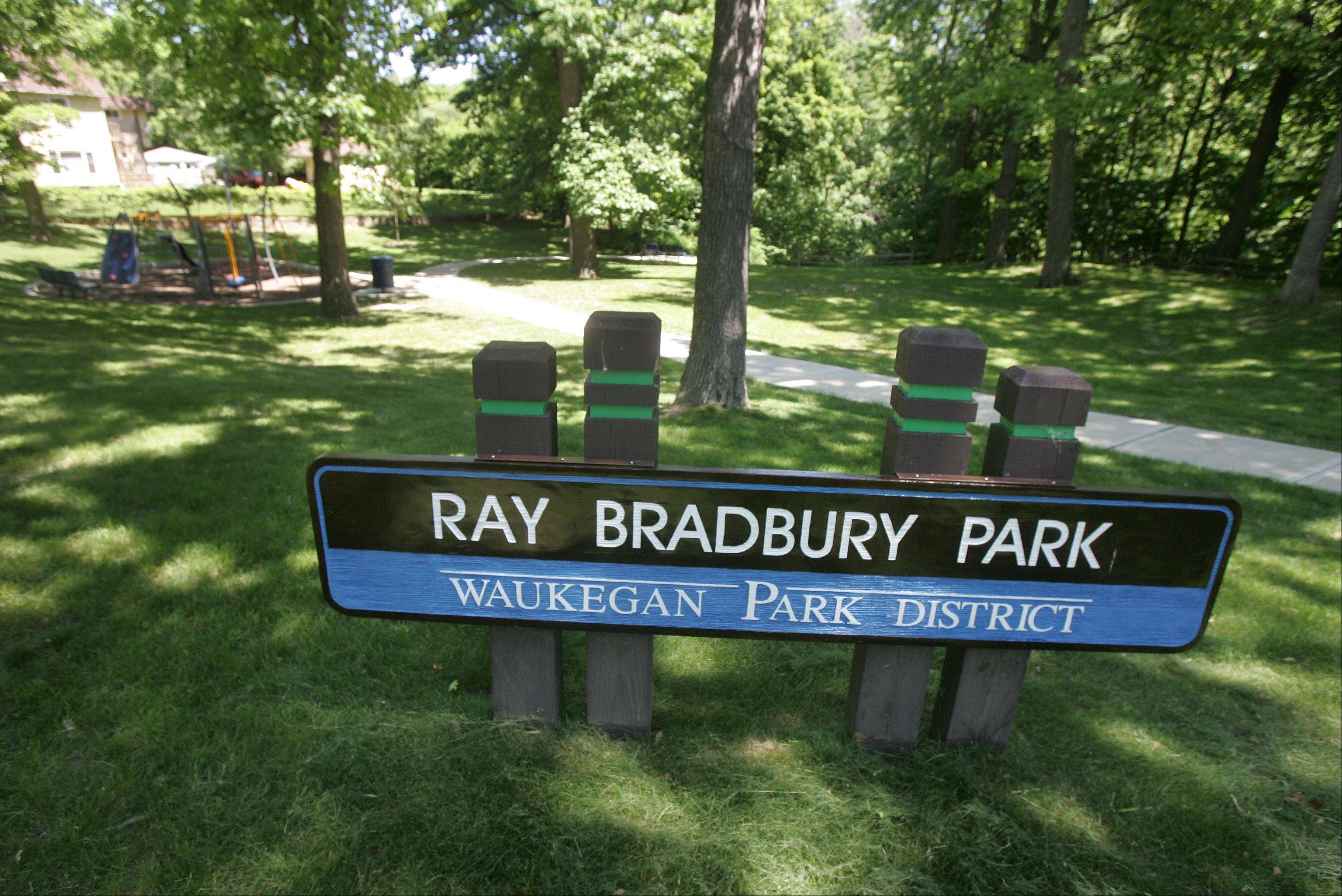 "Ray Bradbury Park in Waukegan, named for science-fiction master Ray Bradbury, one of Lake County�s most famous native sons. Bradbury, best known for creating a book-burning, dystopian future in ""Fahrenheit 451"", died Tuesday in Los Angeles."
