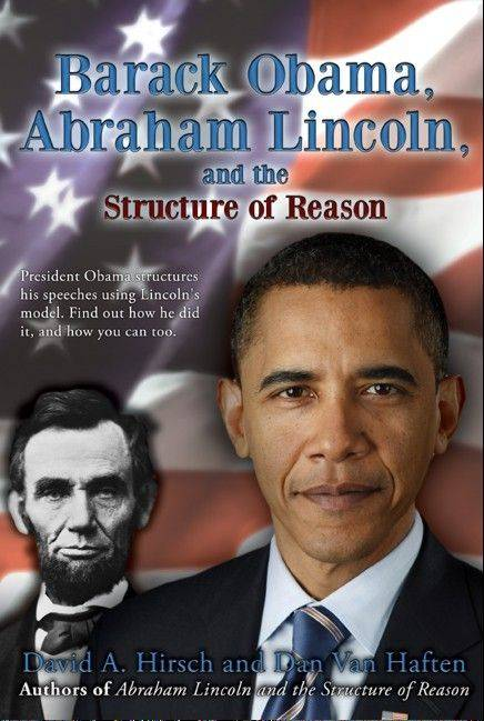 President Barack Obama is using the same speech structure Abraham Lincoln developed by studying the books of Euclid, the ancient Greek mathematician, claims the Batavia man who co-authored this new book.