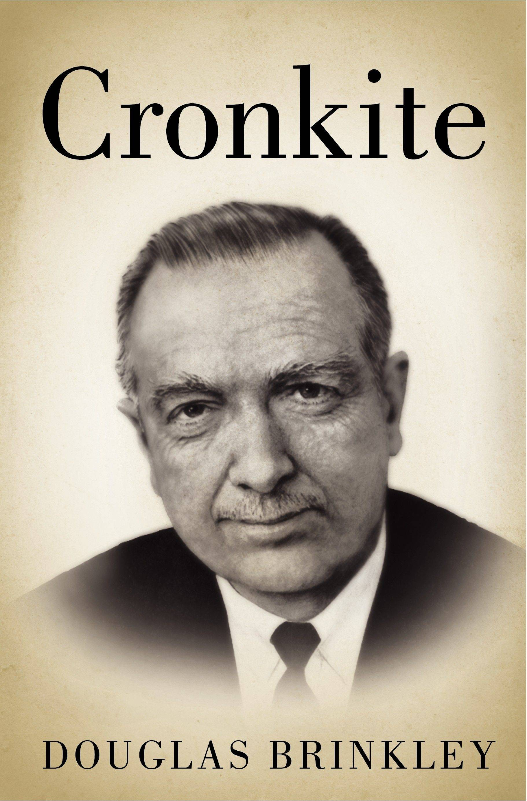 """Cronkite"" by Douglas Brinkley"