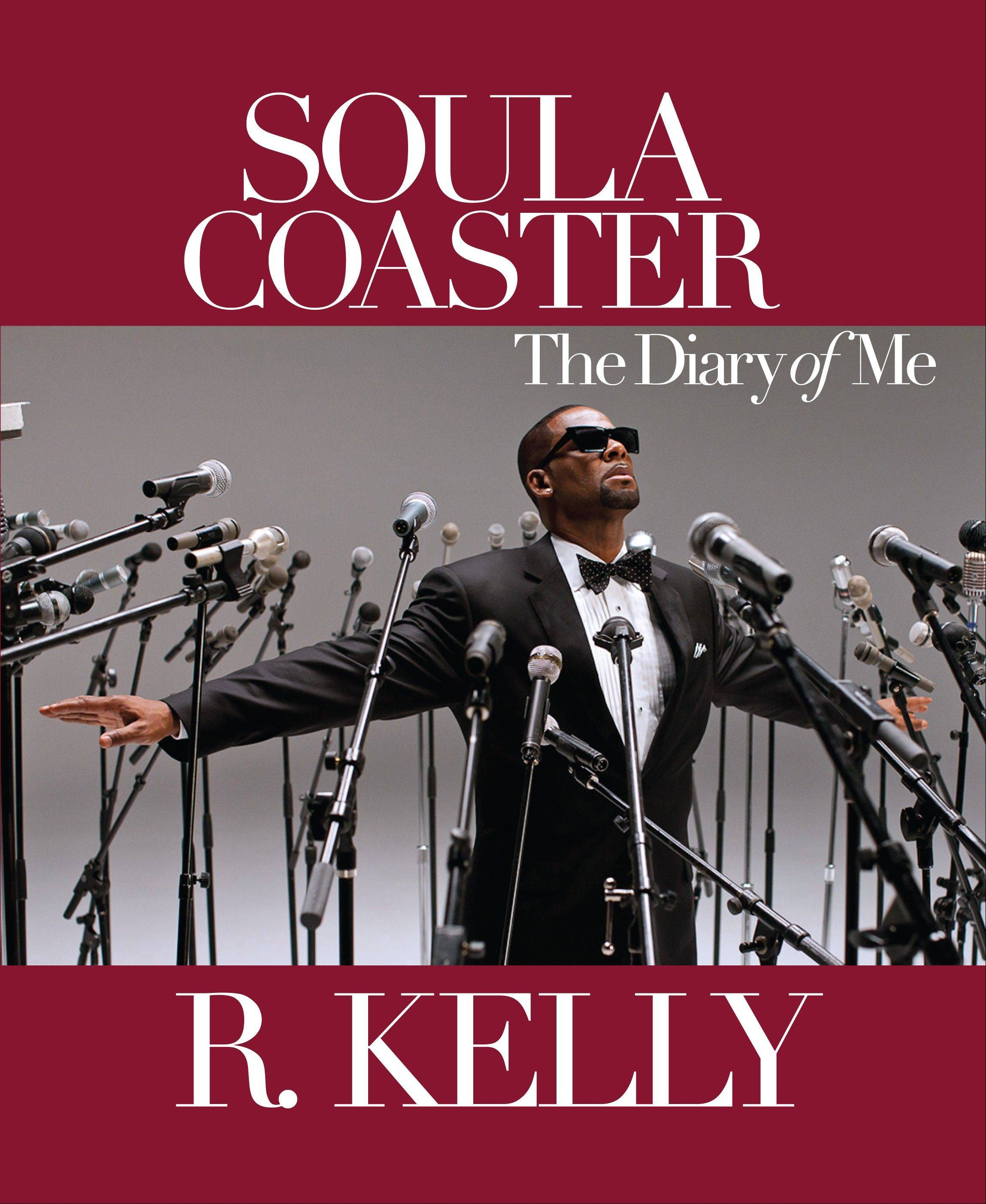"""Soulacoaster: The Diary of Me"" recounts the creative and family life of performer and musician R. Kelly."