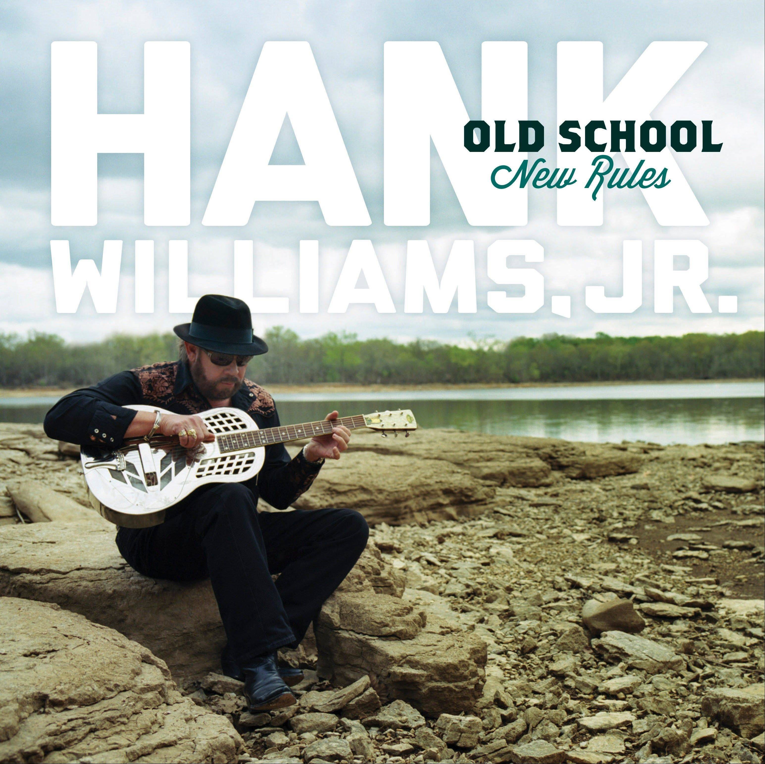 "Hank Williams Jr.'s ""Old School New Rules"""