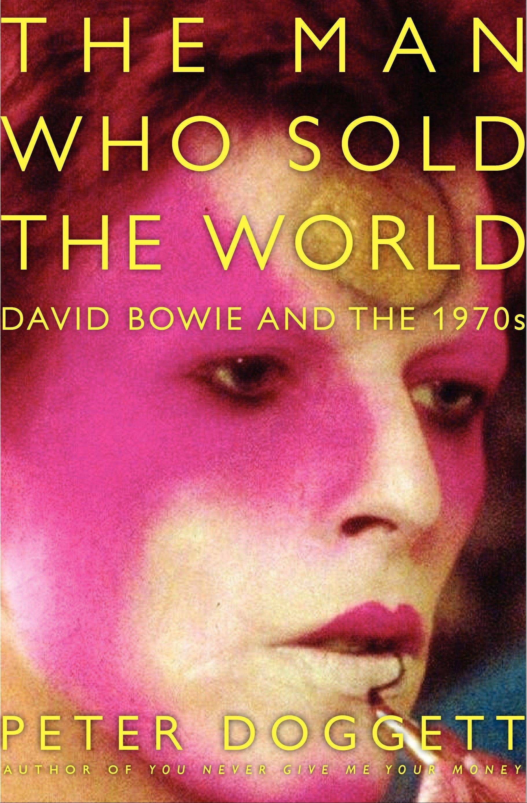 """The Man Who Sold the World: David Bowie and the 1970s"" by Peter Doggett"