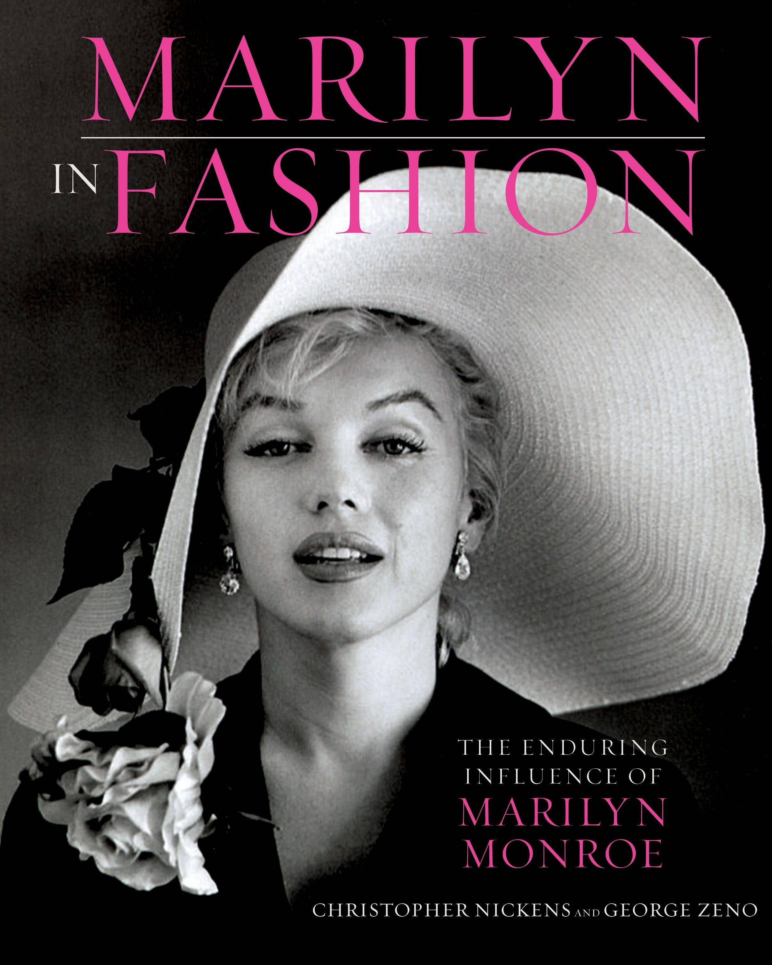 """Marilyn in Fashion: The Enduring Influence of Marilyn Monroe"" by Christopher Nickens and George Zeno"