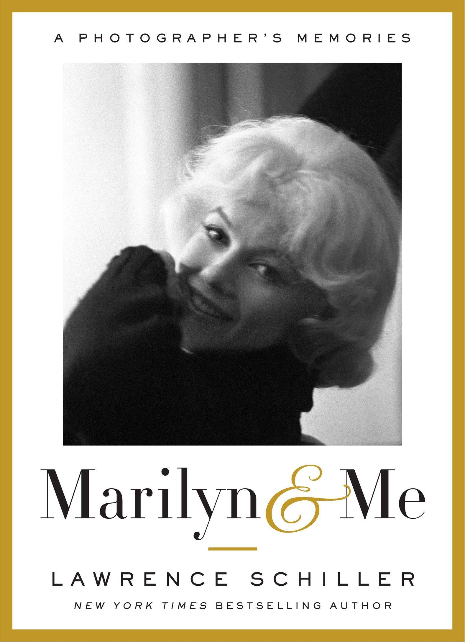 """Marilyn & Me: A Photographer's Memories"" by Lawrence Schiller"