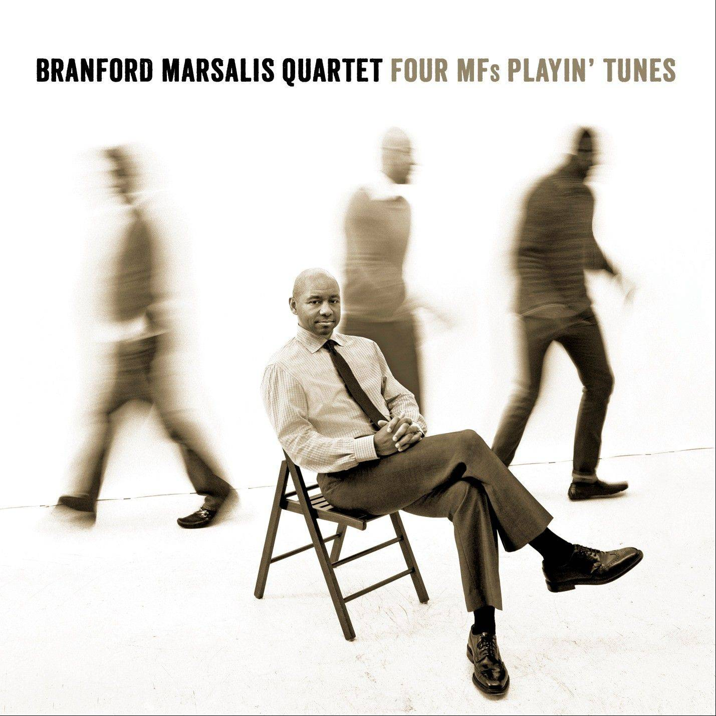 "Branford Marsalis Quartet's ""Four MF's Playin' Tunes"""