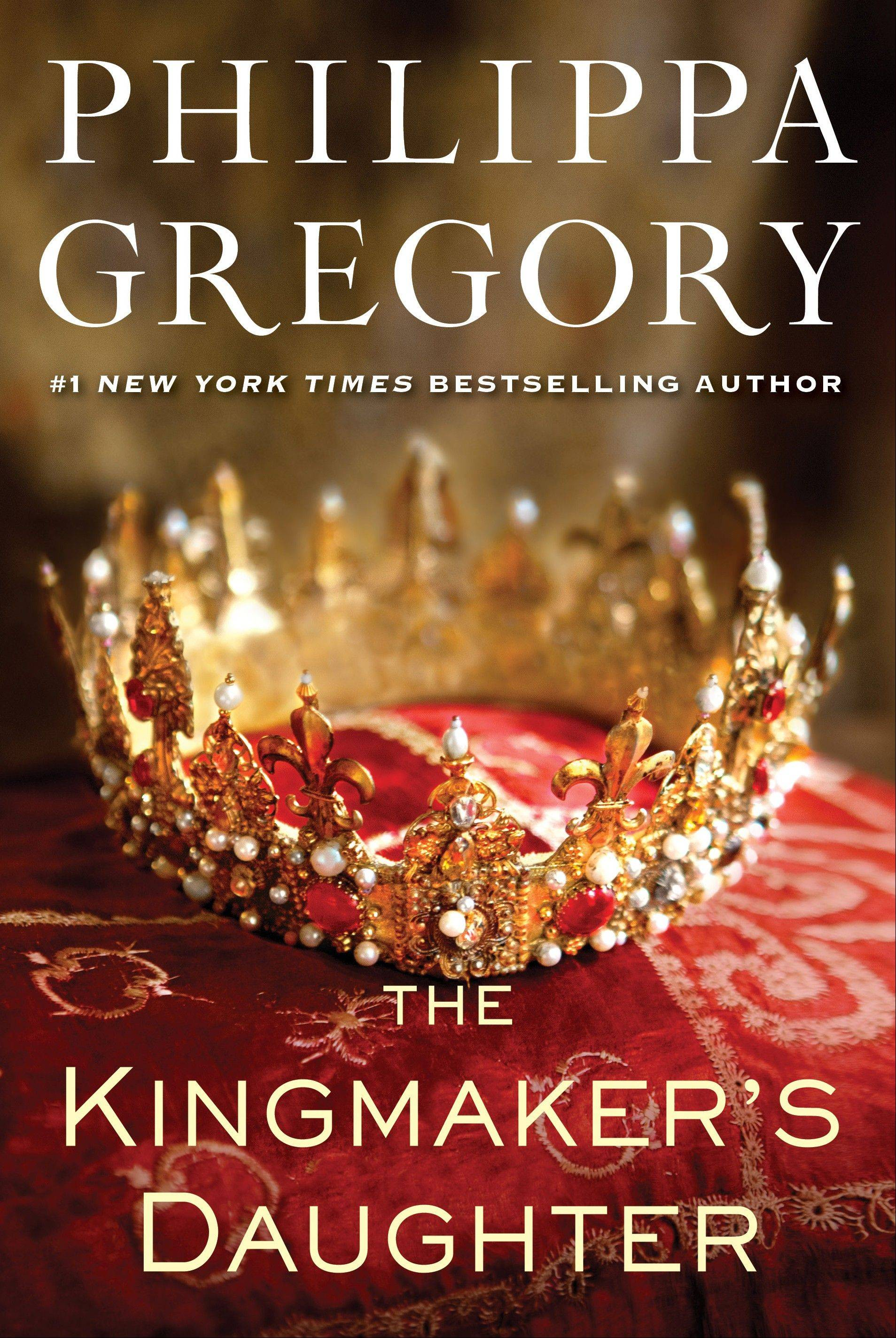 """The Kingmaker's Daughter"" by Philippa Gregory"
