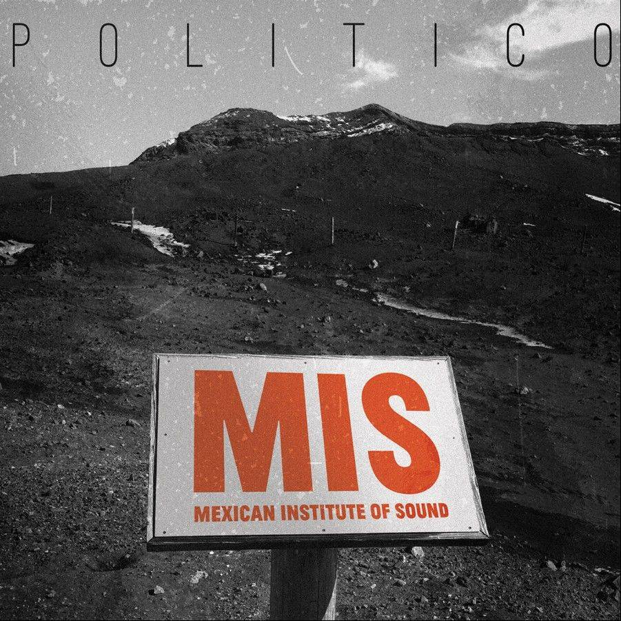 """Politico"" by Mexican Institute of Sound"