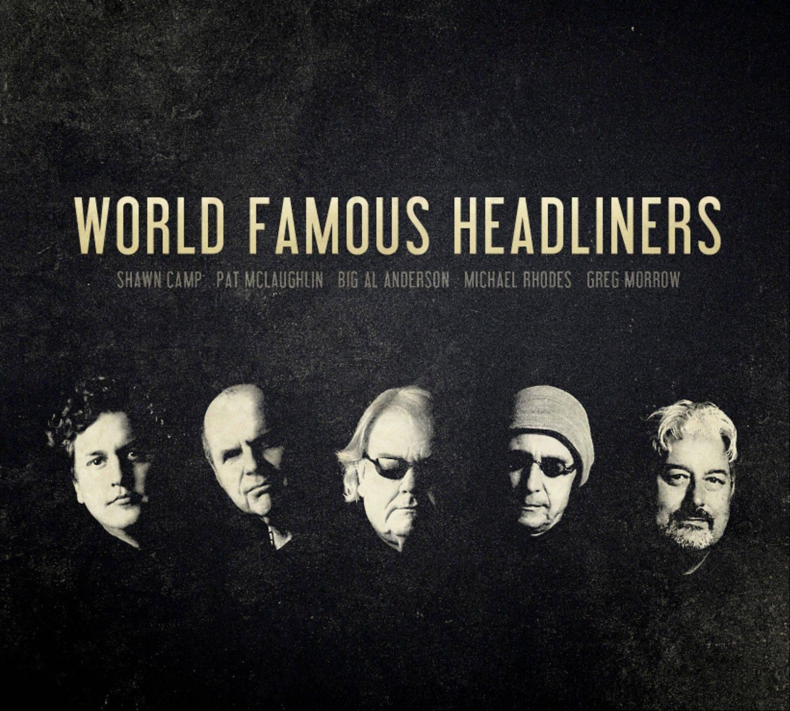The self-titled release for the World Famous Headliners.