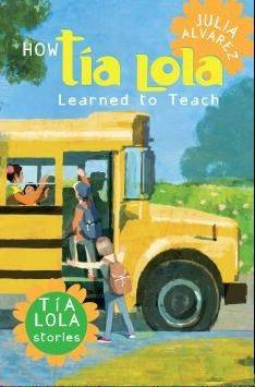 �How Tia Lola Learned to Teach,� by Julia Alvarez