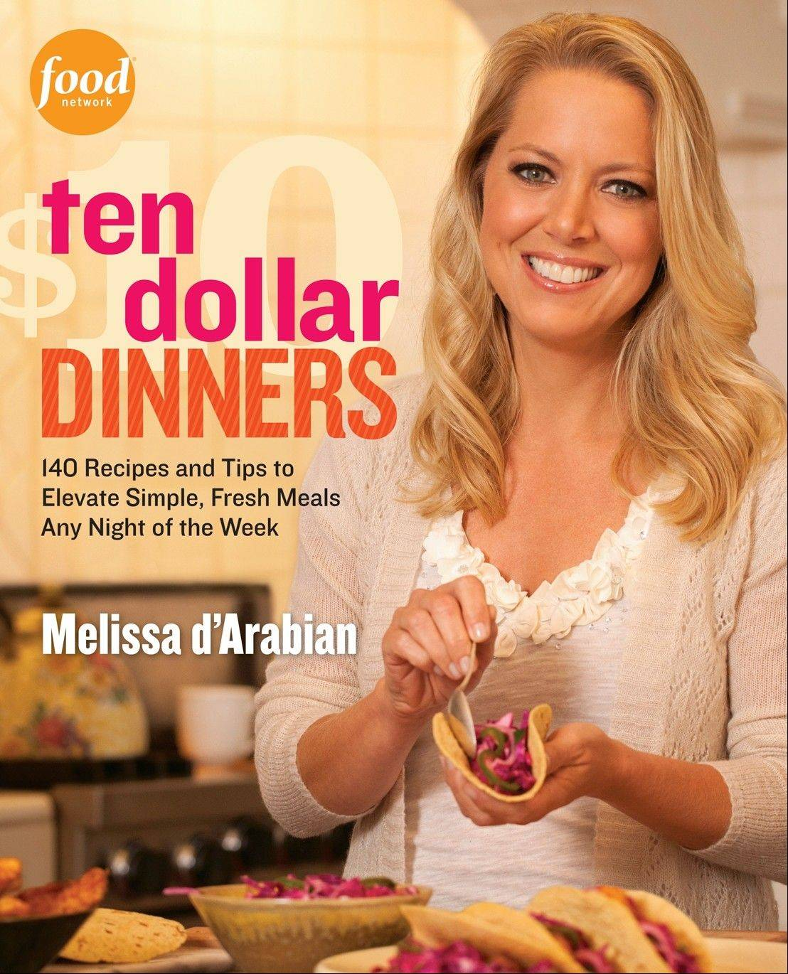"""Ten Dollar Dinners"" by Melissa d'Arabian"