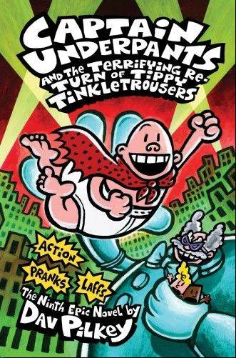 "The latest title in the Captain Underpants series is ""Captain Underpants and the Terrifying Return of Tippy Tinkletrousers."" It is the first new title in the series in six years."