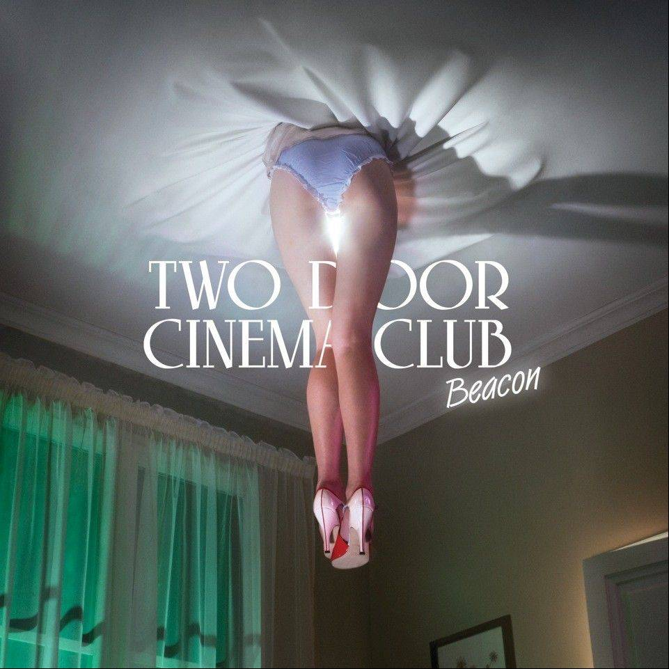 "Two Door Cinema Club's ""Beacon"""
