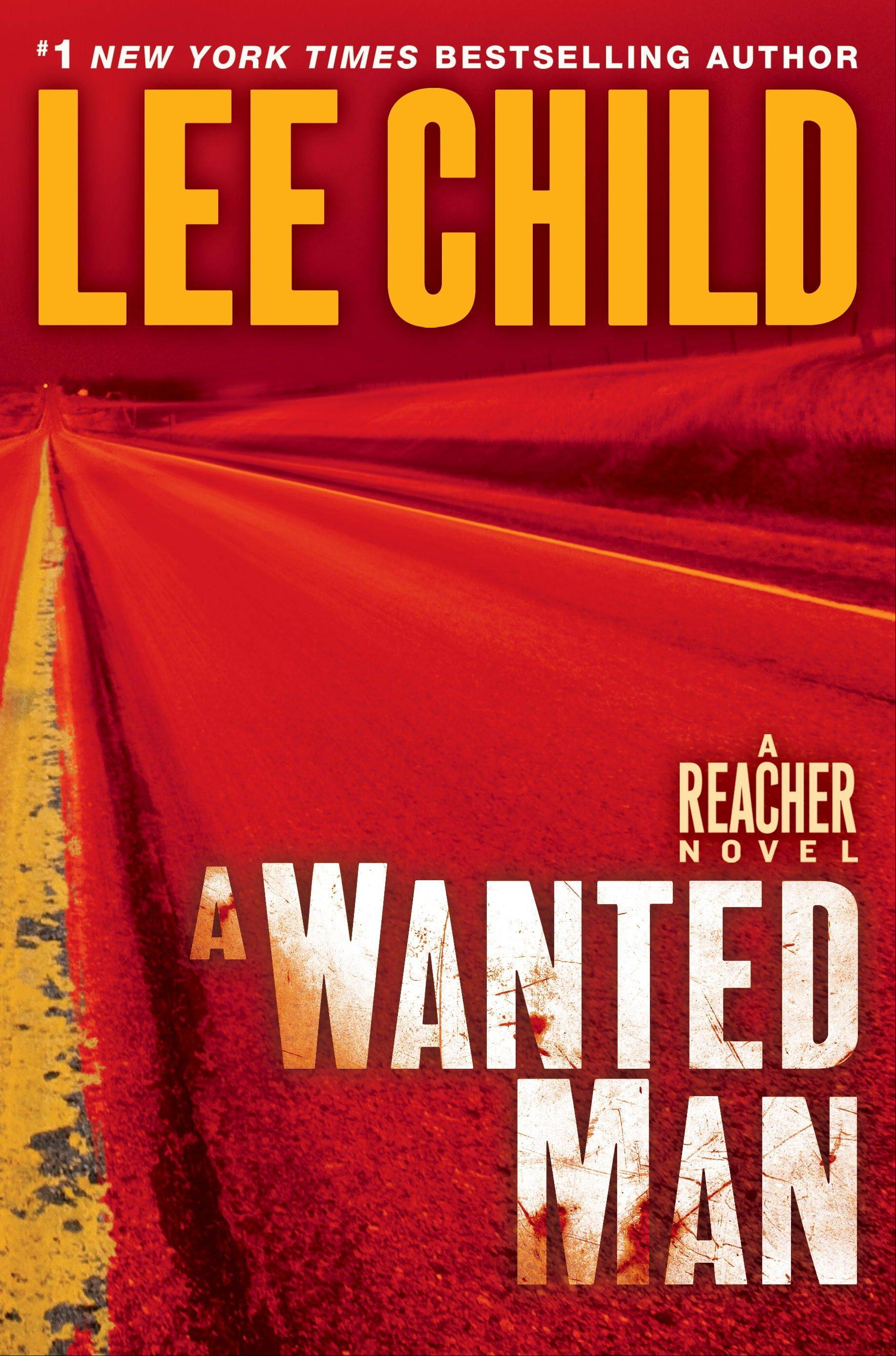 """A Wanted Man"" by Lee Child"
