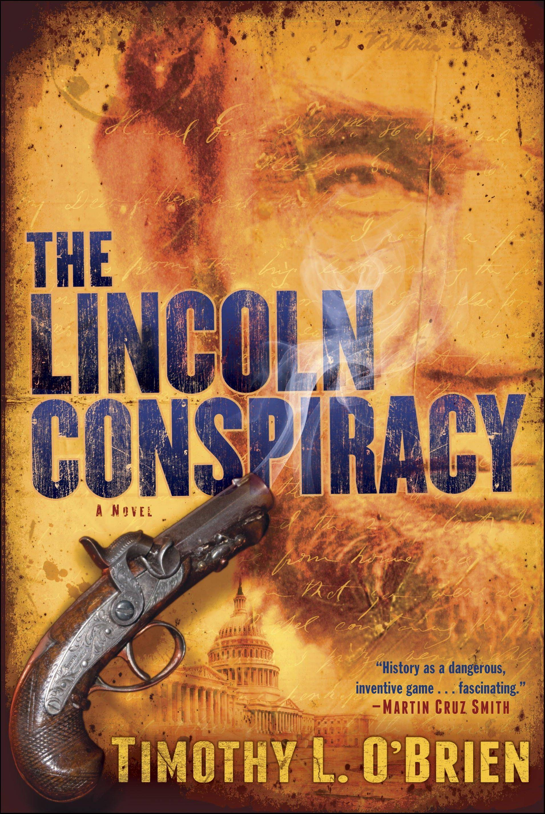 """The Lincoln Conspiracy"" by Timothy L. O'Brien"