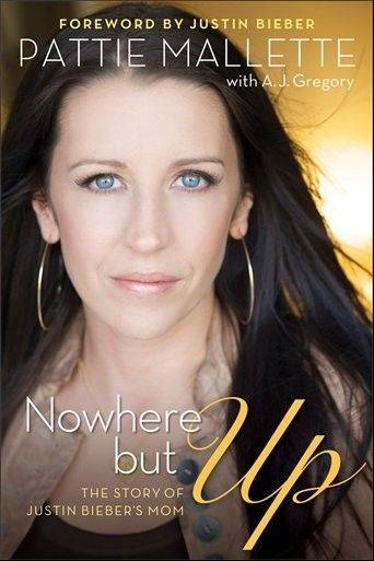 "Pattie Mallette has laid bare her past in a new book, ""Nowhere but Up: The story of Justin Bieber's Mom,"" out recently from the inspirational publisher Revell."