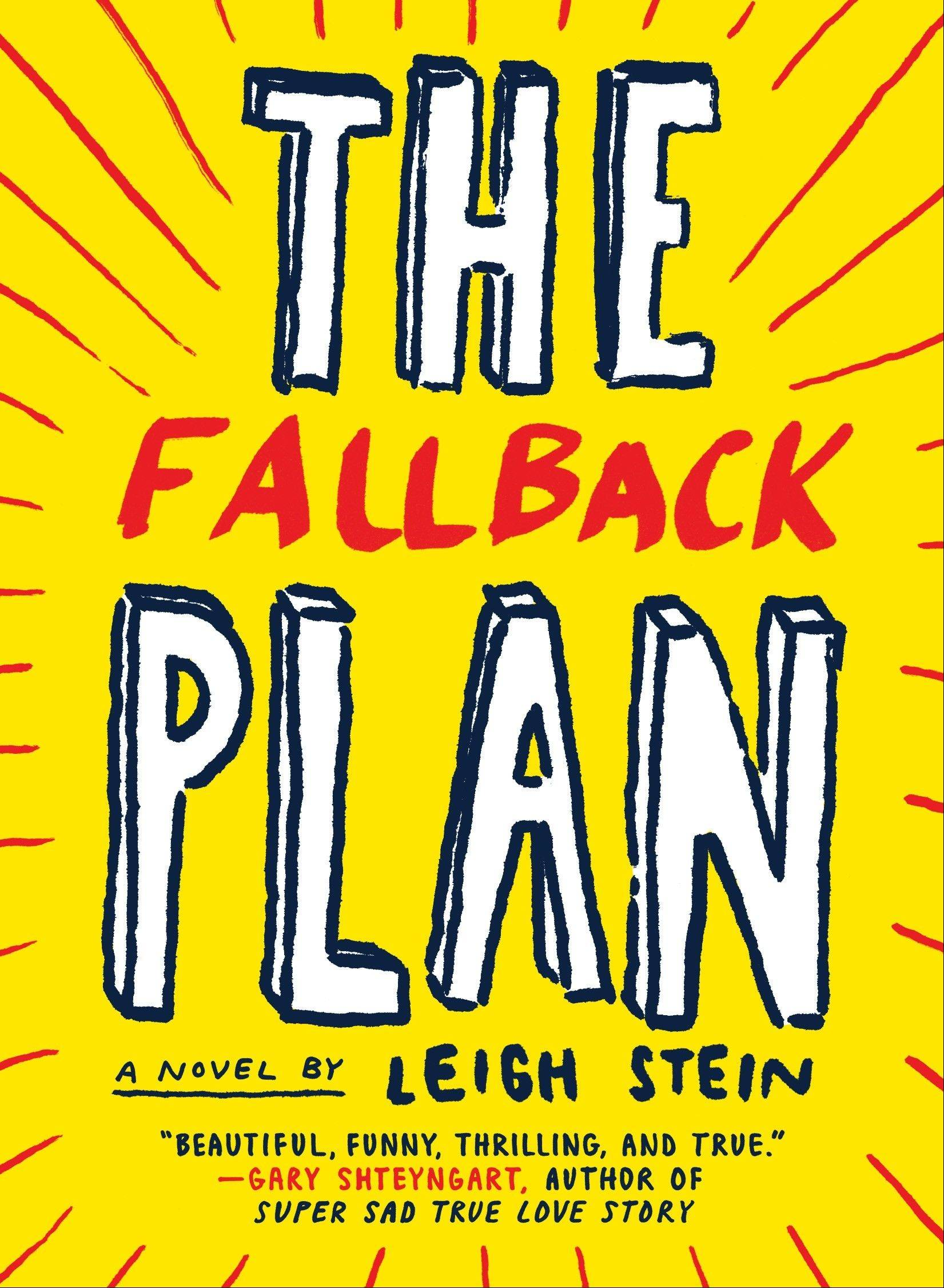 In a book that hits close to home for many young adults in the suburbs, the debut novel of Lombard's Leigh Stein tells of a woman who graduates from college, comes back home to live with her parents and takes a job baby sitting.