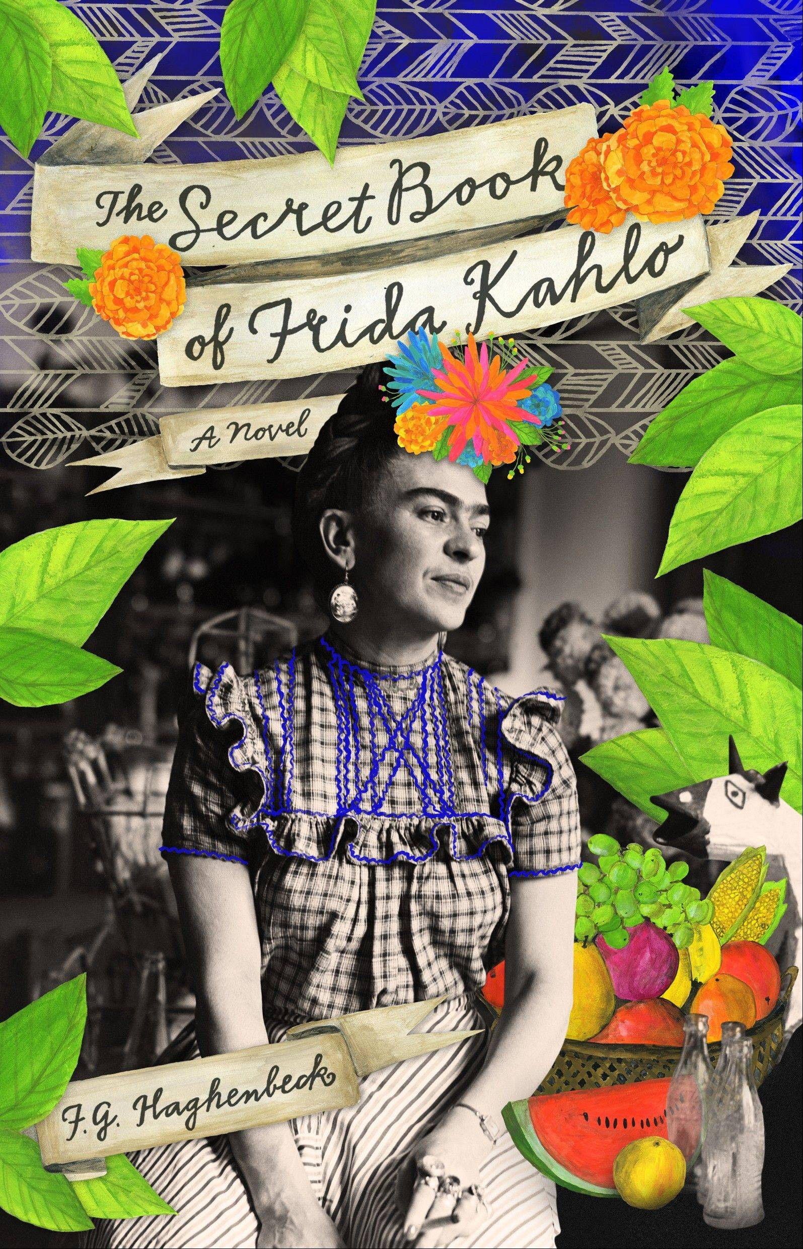 """The Secret Book of Frida Kahlo"" by F. G. Haghenbeck"