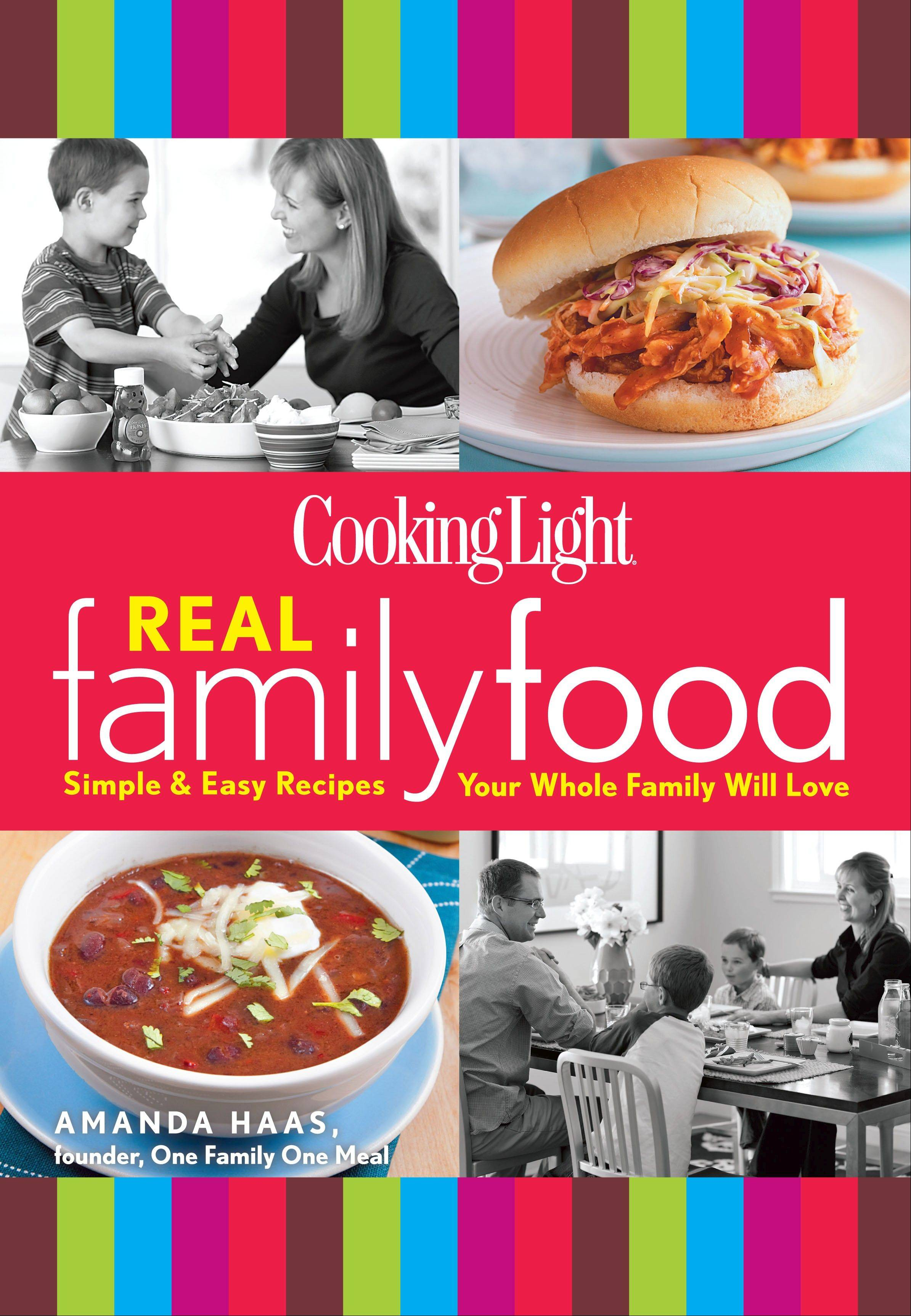 """Cooking Light: Real Family Food"" by Amanda Haas"
