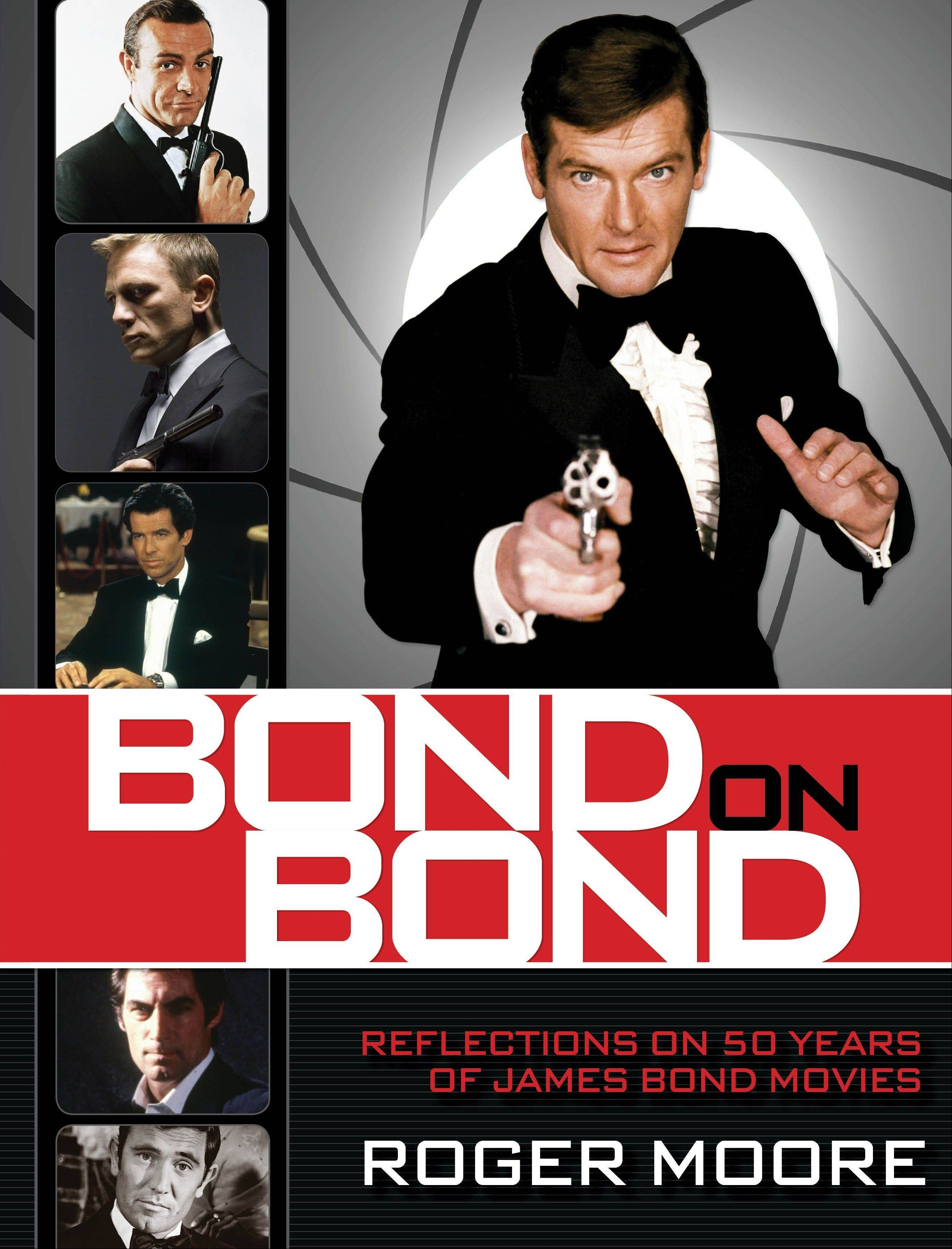 """Bond on Bond: Reflections on 50 Years of James Bond Movies"" by Roger Moore"