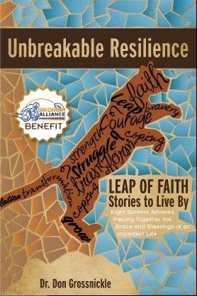 "Written by Don Grossnickle of Arlington Heights, ""Unbreakable Resilience"" is raising money for the Gridiron Alliance charity by telling the stories of eight young athletes who suffered catastrophic injuries."
