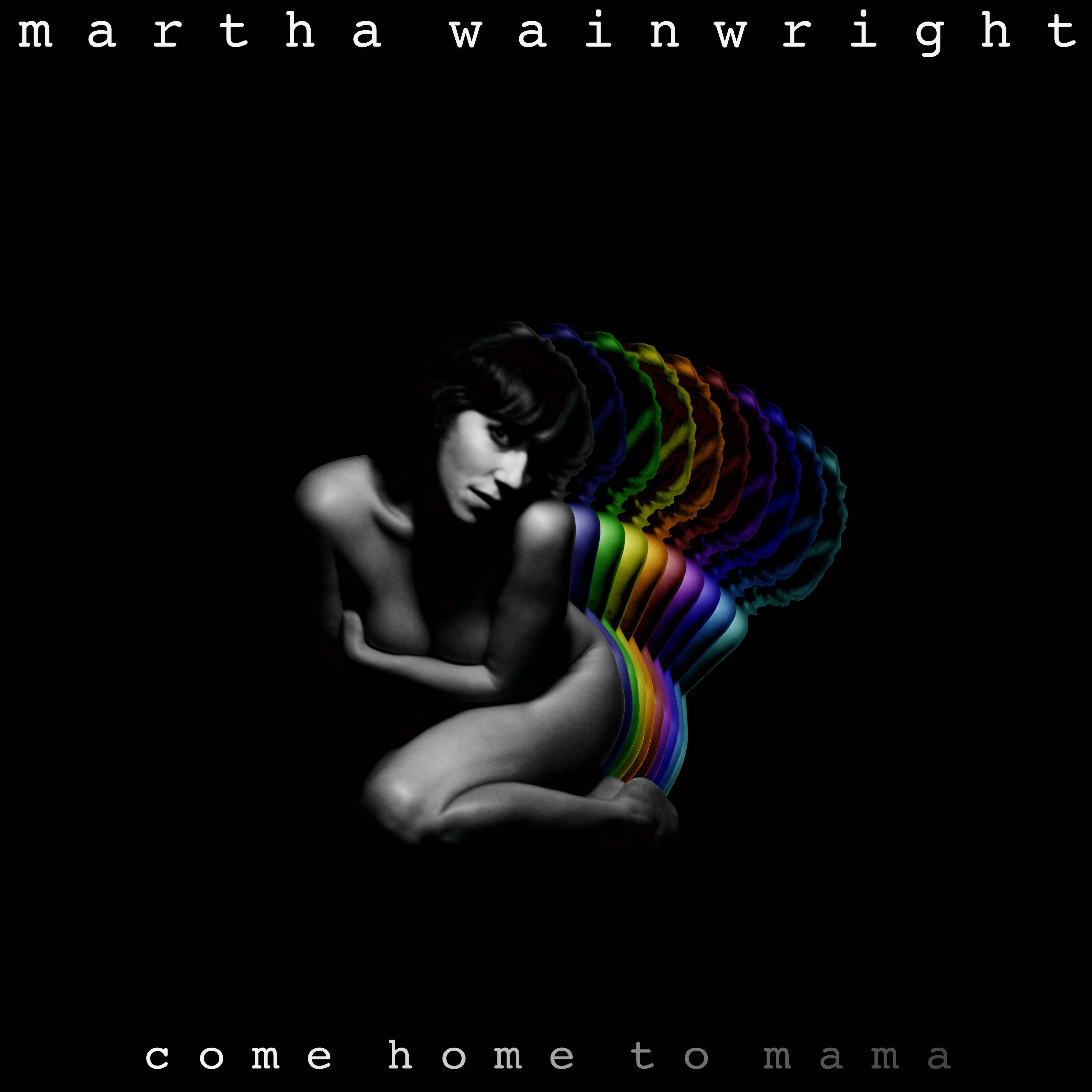 "Martha Wainwright, ""Come Home to Mama"""