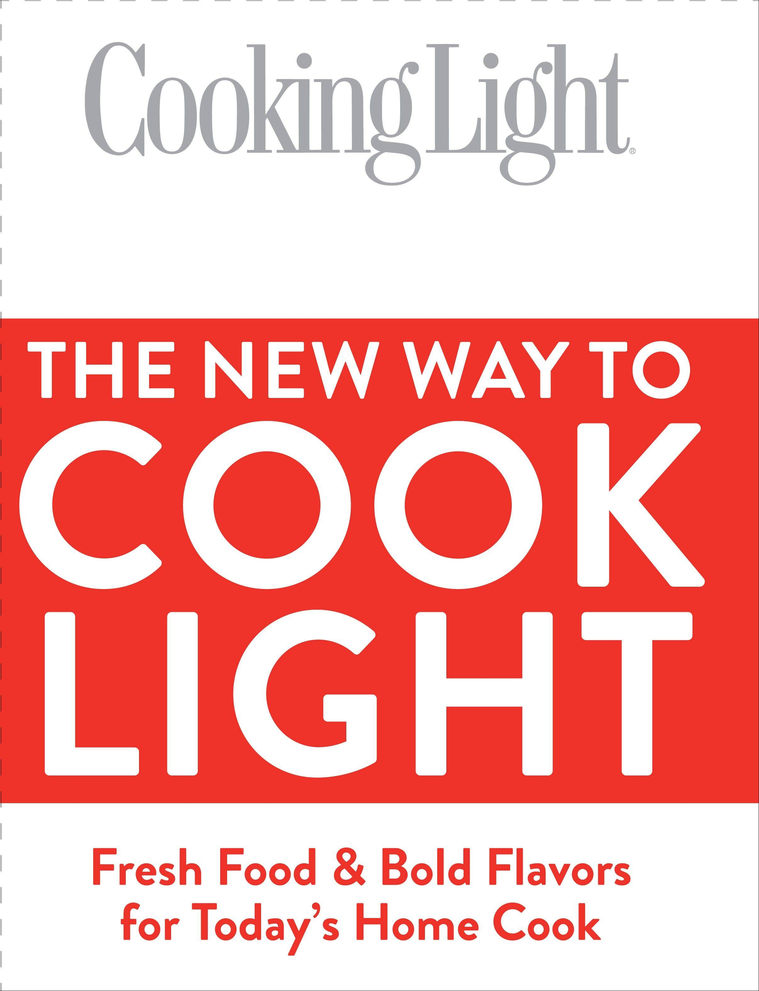 """The New Way to Cook Light"" by the editors at Cooking Light"