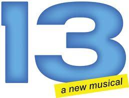 "The hit musical ""13"" by Jason Robert Brown."