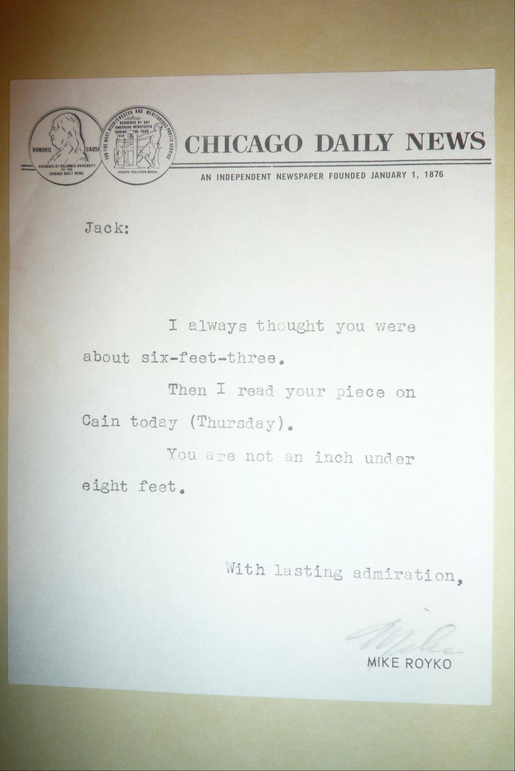 When Jack Mabley left the Chicago Daily News, he opened a spot for columnist Mike Royko. As a reporter who witnessed Mabley's work, Royko wrote the columnist this fan letter.