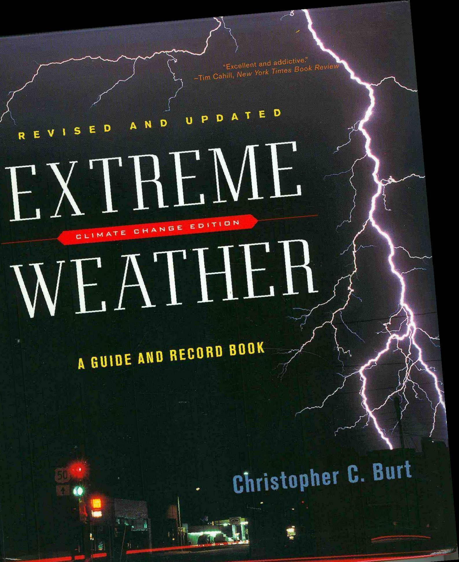 The dramatic and deadly Hurricane Sandy is just the latest in centuries of shocking weather events. In this book, weather historian, author and blogger Christopher C. Burt recaps everything from tornadoes and hurricanes to ball lightning and dust storms.