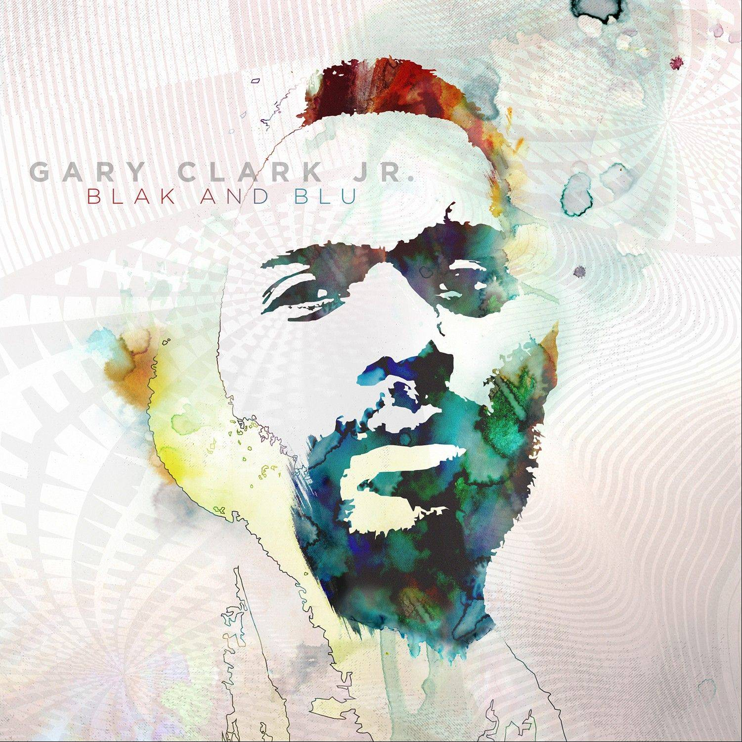 "Gary Clark Jr.'s new release, ""Blak and Blu"""